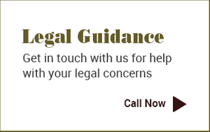 Legal Guidance - Get in touch with us for help with your legal concerns - Call Now