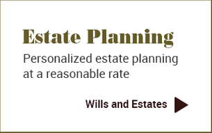 Estate Planning - Personalized estate planning at a reasonable rate - Wills and Estates